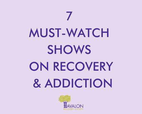 7 Must-Watch Shows on Recovery and Addiction