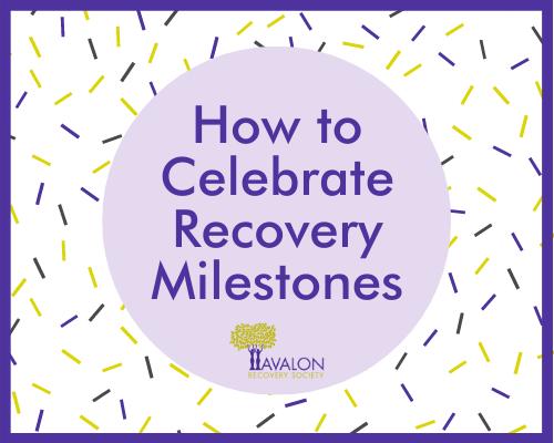 How to Celebrate Recovery Milestones